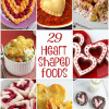 Heart Shaped Foods for Valentine's Day