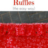 Sewing Tip: How to Sew Ruffles the Easy Way