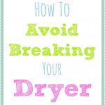How To Break Your Dryer in One Easy Step {Or Not}