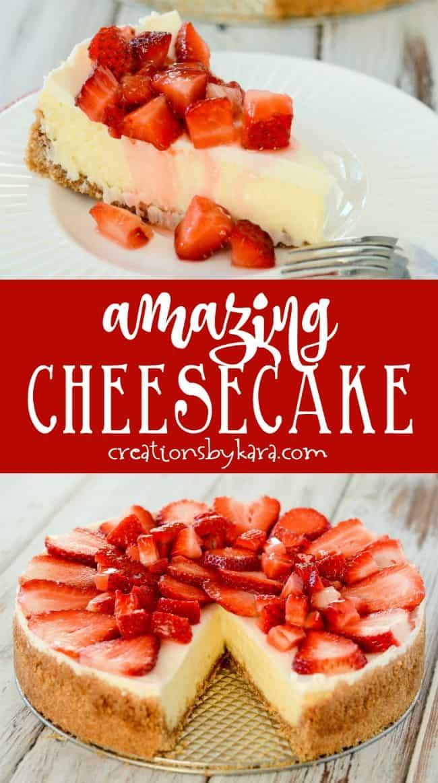 amazing homemade cheesecake recipe collage