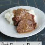 Really Good Crock Pot Roast Beef {Makes its own gravy}