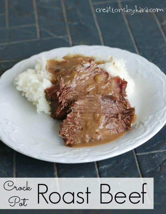 Really Good Crock Pot Roast Beef {Makes it's own gravy}