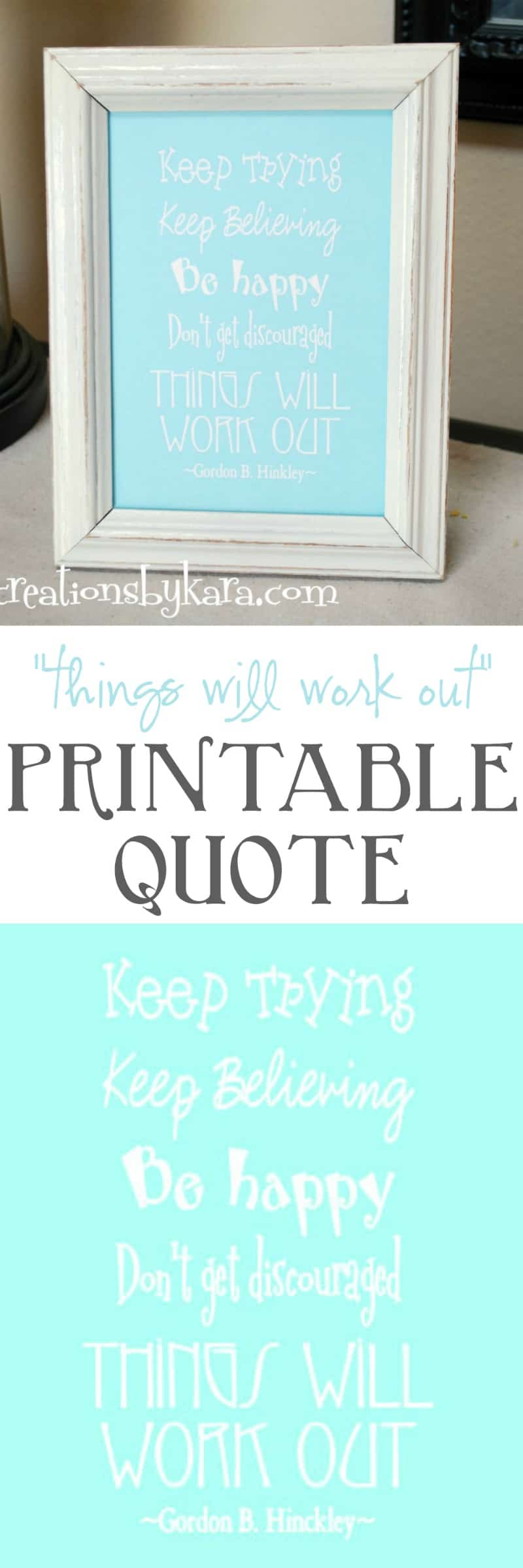 Use this pretty free printable quote in any room!- Things will work out - LDS quote - Hinckley quote - free LDS printable