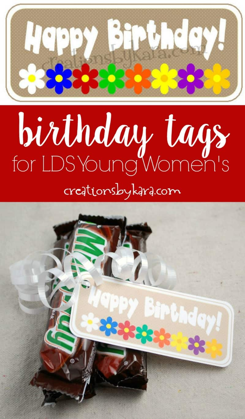 Young Women's Birthday Tags . . . print out and attach these cute tags to any treat for a quick and easy birthday gift! #birthdaytags #lds #youngwomens #freeprintable