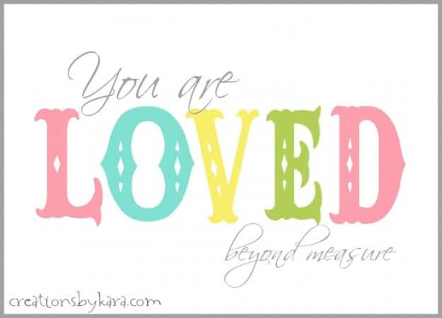 Free Printable: You Are Loved Beyond Measure