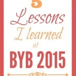 Five Lessons I Learned At BYB 2015