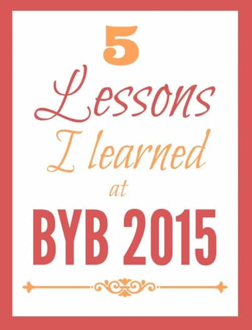 Lessons learned at BYB 2015