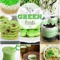 30+ Green Foods that you can make for St. Patricks Day!