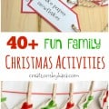 40+ Fun Family Christmas activities. Print out the cards and make an advent calendar of activities!