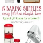 15 baking supplies every kitchen should have. They make great gifts for the baker in your life!