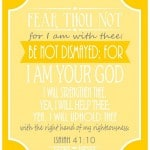 Free scripture printable- Isaiah 41:10- Fear Not