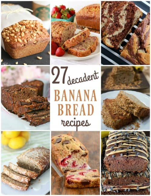 27 Decadent Banana Bread Recipes - there is a banana bread for everyone on this list!