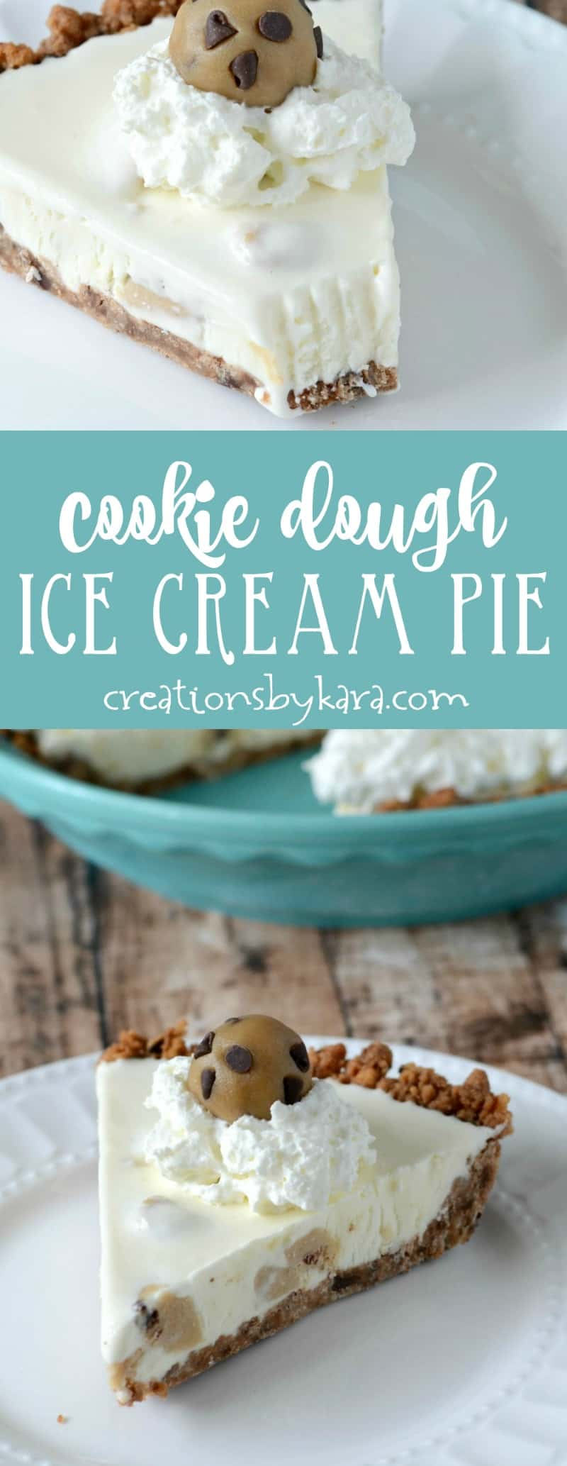 Chocolate Chip Cookie Dough Ice Cream Pie - Creations by Kara