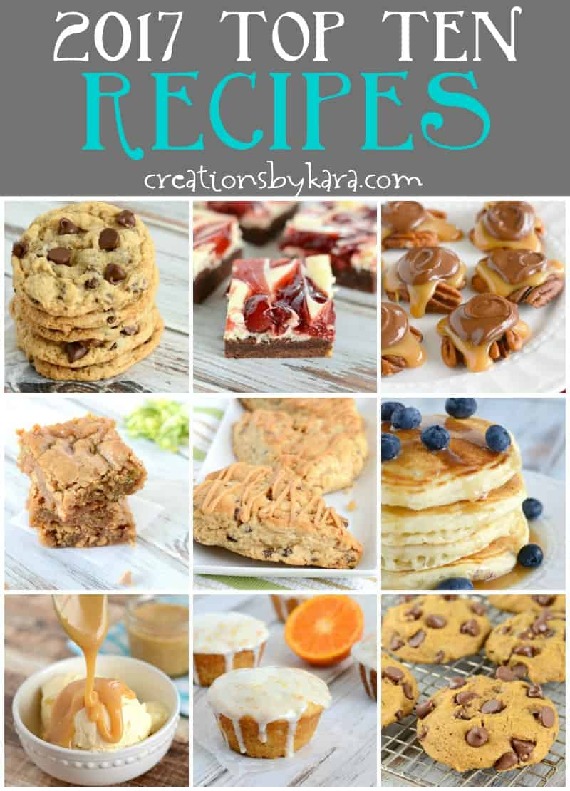 2017 Top Ten Recipes from Creations by Kara - cookies, desserts, breakfast recipes.