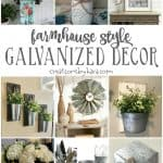 Farmhouse Style Galvanized Decor - decorating ideas for every budget! #farmhouse #galvanized #farmhousedecor